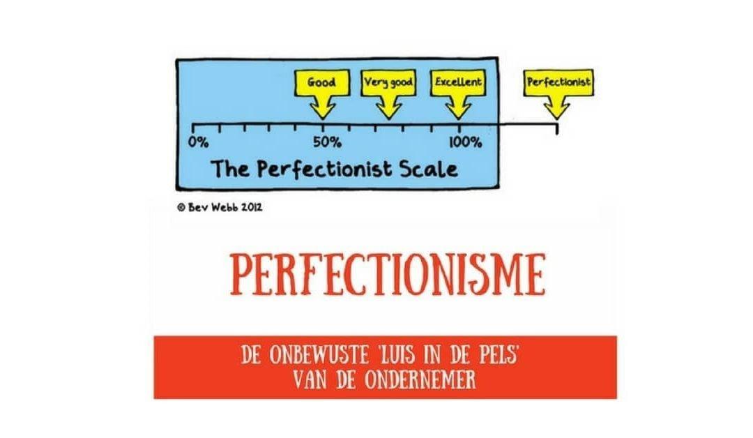 Perfectionisten zijn slechte ondernemers
